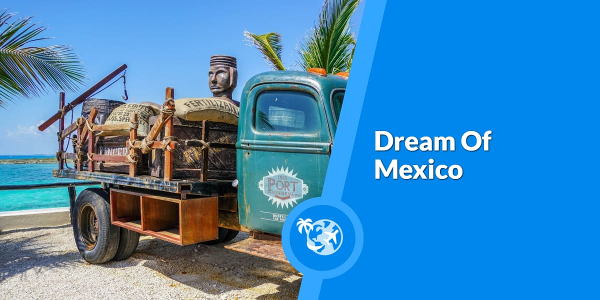 Dream Of Mexico