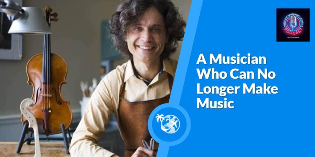 A Musician Who Can No Longer Make Music